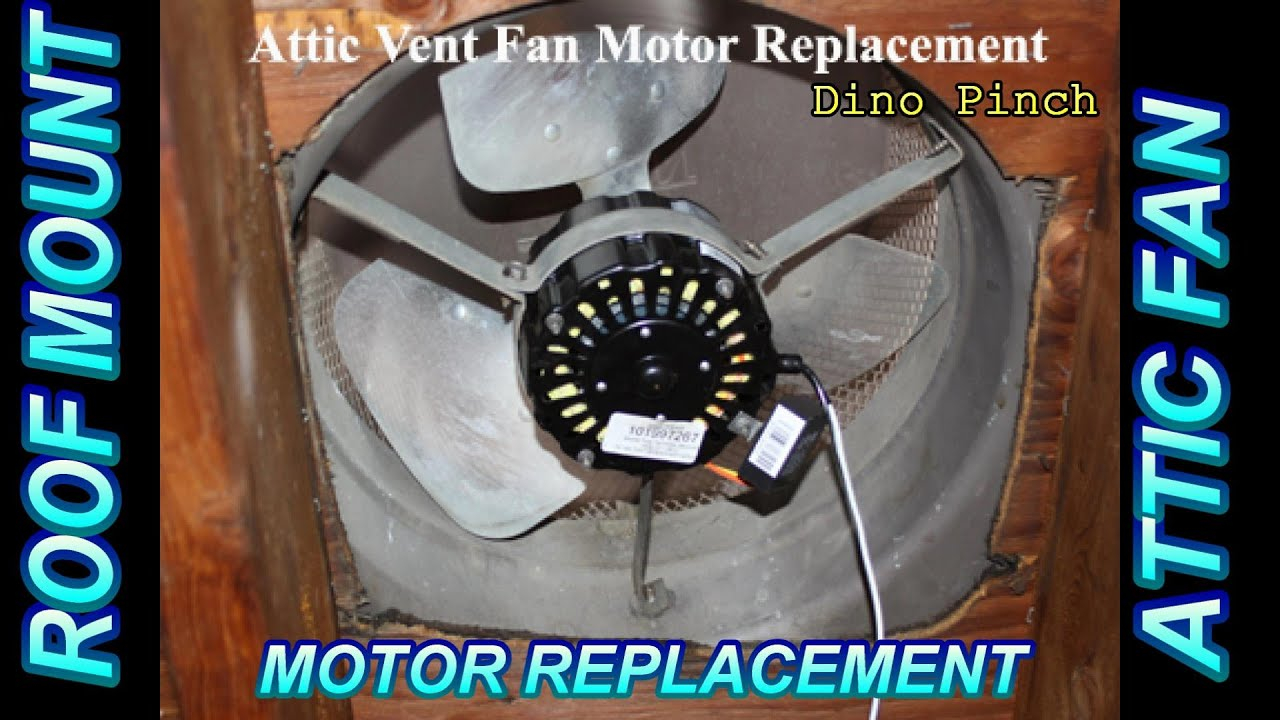 Roof Mount Attic Fan Motor Replacement throughout measurements 1280 X 720